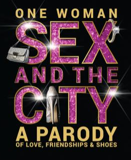 Friday 18 May at 7.30pmTickets - £17 Call up your girlfriends and grab a round of cosmopolitans, for the ultimate girls' night out. Whether you're a Carrie, Charlotte, Miranda or a Samantha, there is something in this show for you.One Woman Sex and the City: A Parody of Love, Friendships and Shoes is a fantastic tribute, and will remind you just why you fell in love with those characters when they first appeared on television screens twenty years ago.