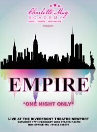 Saturday 17 February at 7pmTickets - £14.50The award winning Charlotte May Academy brings you 'EMPIRE'. With over one hundred students including West End professionals and National Champions, EMPIRE will be a night to feast your eyes upon and tap away to tracks from classic artists such as Prince, Elton John, Michael Jackson, Lady Gaga, Frank Sinatra and many more! Be entertained in styles such as Jazz/Modern, Classical Ballet, Hip Hop,Tap, Acrobatics and Musical Theatre.